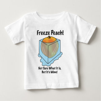 I Don't Know What Freeze Peach Is Baby T-Shirt