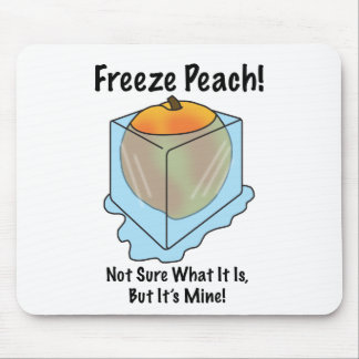 I Don't Know What Freeze Peach Is Mouse Pad