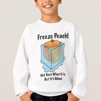 I Don't Know What Freeze Peach Is Sweatshirt
