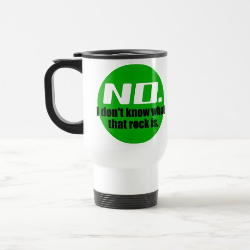 I Don't Know What That Rock Is (Green) 15 Oz Stainless Steel Travel Mug