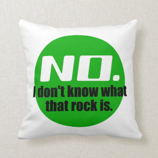 I Don't Know What That Rock Is (Green) Throw Pillow