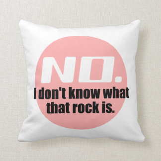 I Don't Know What That Rock Is (Pink) Throw Pillow