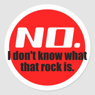 I Don't Know What That Rock Is (Red) Classic Round Sticker