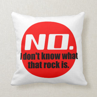 I Don't Know What That Rock Is (Red) Throw Pillow