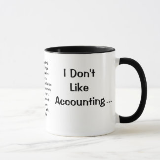 I Don't Like Accounting I Love Accounting Mug