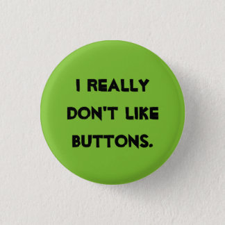 I don't like buttons! button
