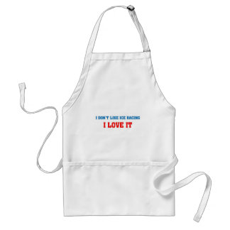 I don't like Ice racing, I love it Adult Apron