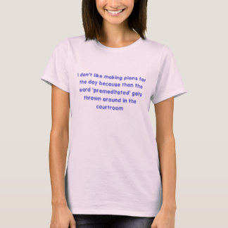I Don't Like Making Plans For the Day... T-Shirt