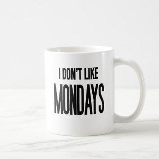 I don't like Mondays Mug