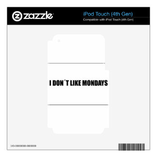 I dont like mondays skins for iPod touch 4G