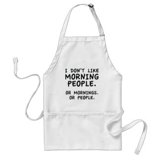 I Don't Like Morning People Adult Apron