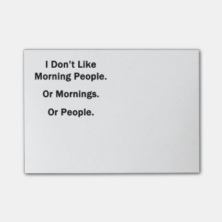 I Don't Like Morning People Post-it Notes