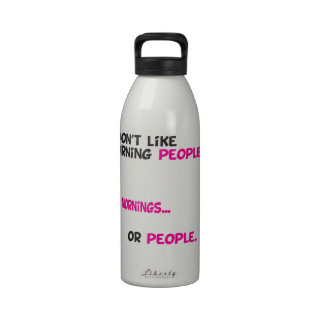 I dont like morning people slogan water bottle