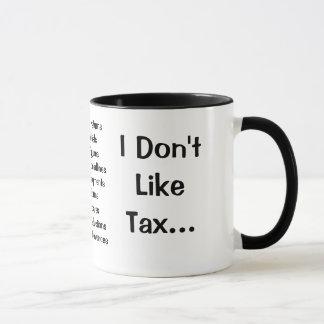 I Don't Like Tax - I Love Tax!  Triple-sided Mug
