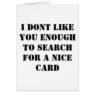 I don't like you card