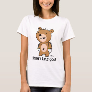 I don't like you! - Tshirt