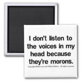 I don't listen to the voices 2 inch square magnet