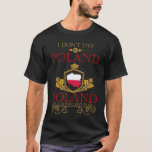 I Dont Live In Poland But Poland Will Always Live T-Shirt