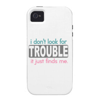 I Dont Look For Trouble iPhone 4/4S Cases