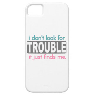I Dont Look For Trouble iPhone 5 Covers