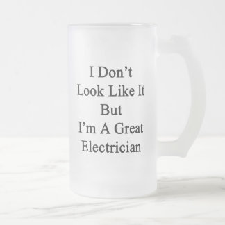 I Don't Look Like It But I'm A Great Electrician Mugs
