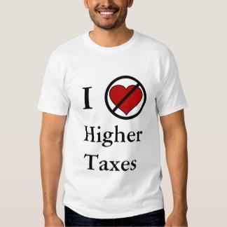 I don't love Higher Taxes T Shirt