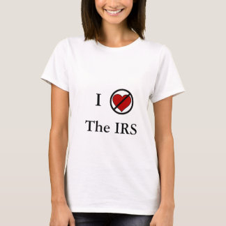 I don't love the IRS T-Shirt