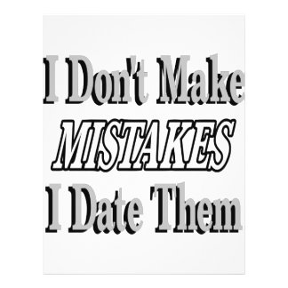 I Don't Make Mistakes I Date Them Flyer