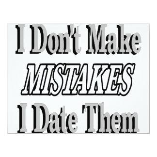 I Don't Make Mistakes I Date Them Invites