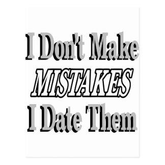 I Don't Make Mistakes I Date Them Postcard