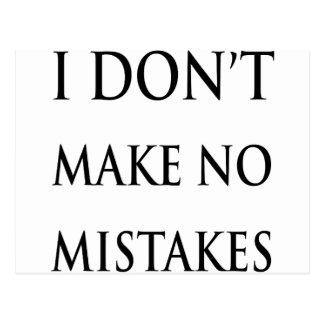 I don't make no mistakes in black postcard