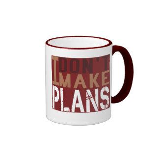 I Dont Make Plans Coffee Mugs