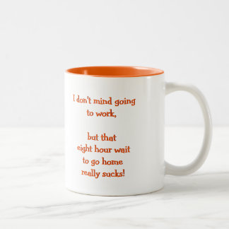I Don't Mind Going To Work | Funny Coffee Tea Mug