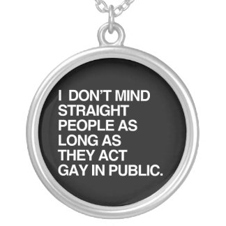 I DON'T MIND STRAIGHT PEOPLE AS LONG AS ROUND PENDANT NECKLACE
