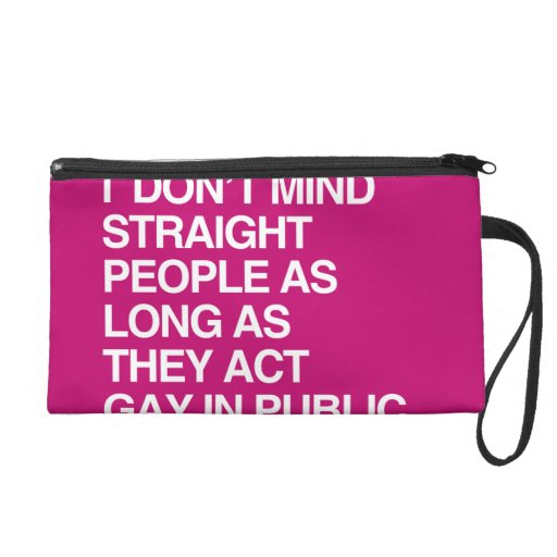 I DON'T MIND STRAIGHT PEOPLE AS LONG AS THEY ACT G WRISTLET