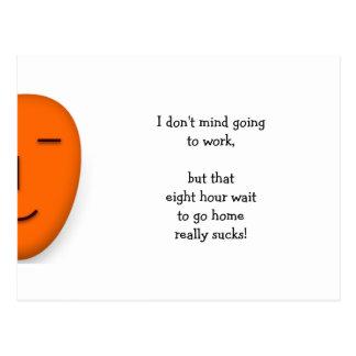 I don't mind work - Send a Smile - Funny Postcard