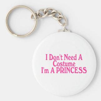 I Don't Need A Costume I'm A Princess Keychain
