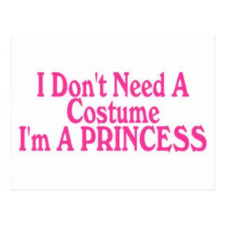 I Don't Need A Costume I'm A Princess Postcard