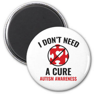 I Don't Need A Cure Magnet