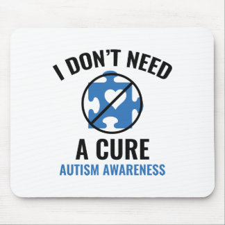 I Don't Need A Cure Mouse Pad
