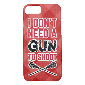 I Don't Need A Gun To Shoot Lacrosse iPhone 8/7 Case