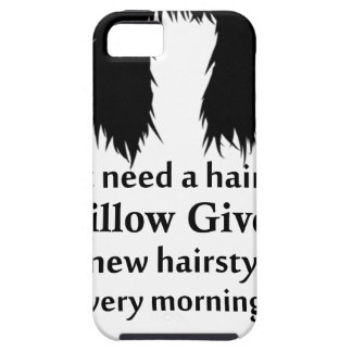 I don't need a hair stylist, my pillow gives me a iPhone SE/5/5s case