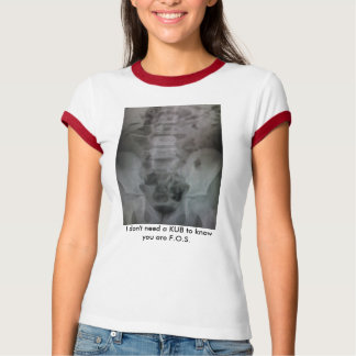 I don't need a KUB to know you are F.O.S. Tshirt