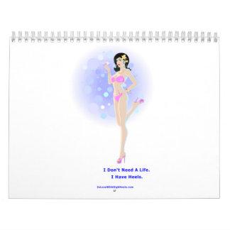 I Don't Need a Life Wall Calendar