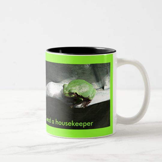 I don't need a prince, I need a housekeeper Two-Tone Coffee Mug