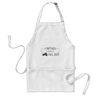I don't need a tractor to pull hoes! adult apron