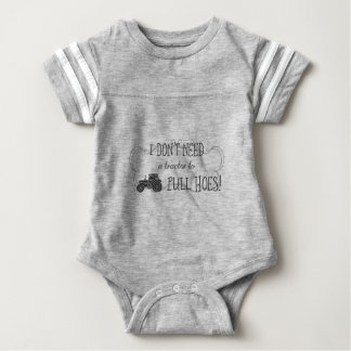 I don't need a tractor to pull hoes! baby bodysuit