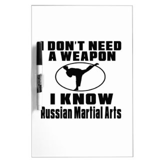 I Don't Need A Weapon I Know Russian Martial Arts Dry-Erase Board