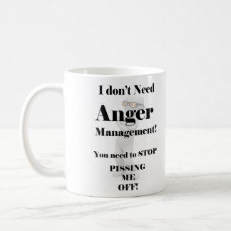 I Don't Need Anger Management! Coffee Mug