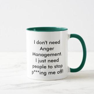 I don't need Anger Management. Mug